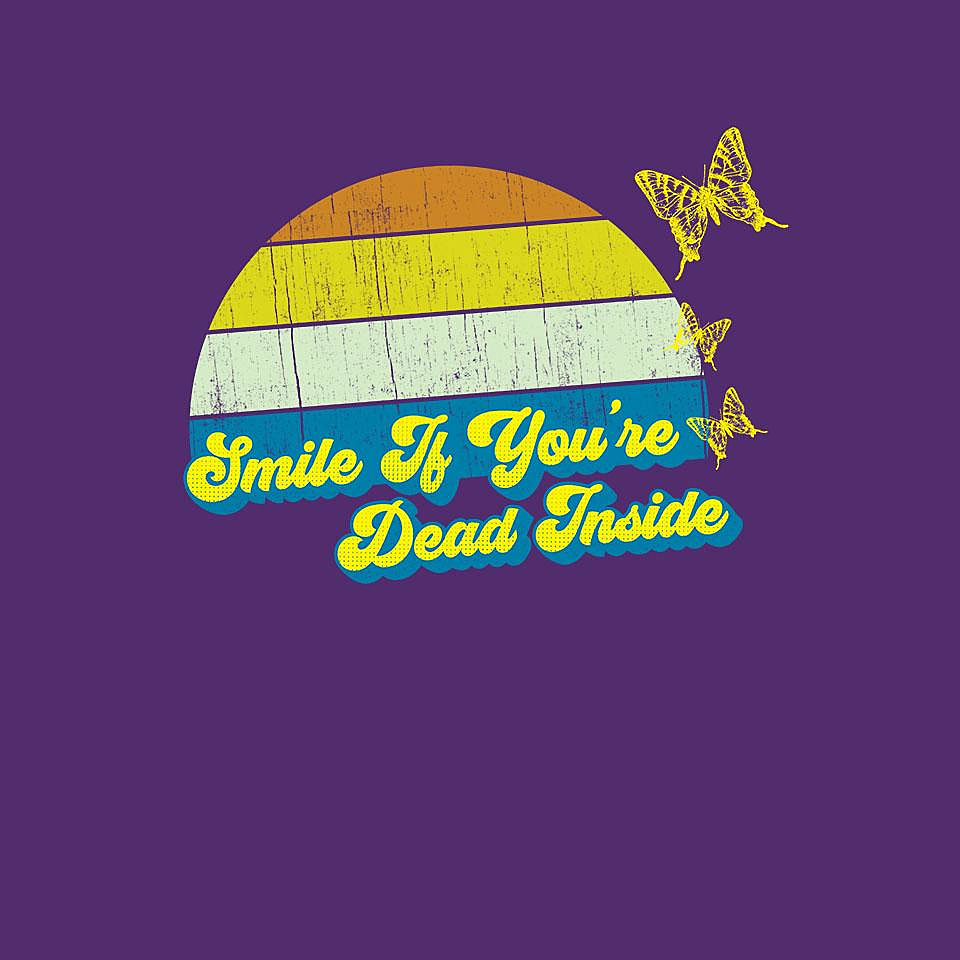 TeeFury: Smile if You're Dead Inside