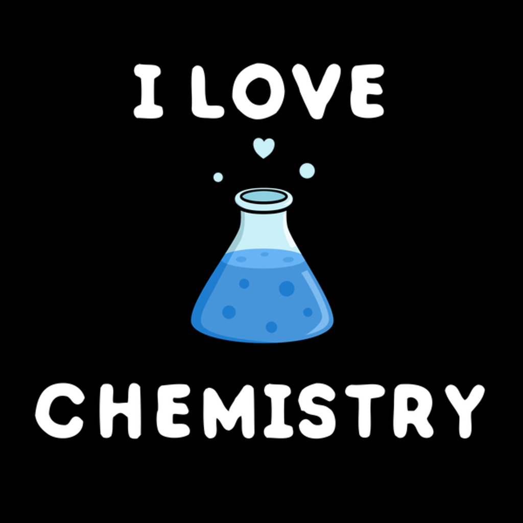 NeatoShop: Blue I Love Science and Chemistry