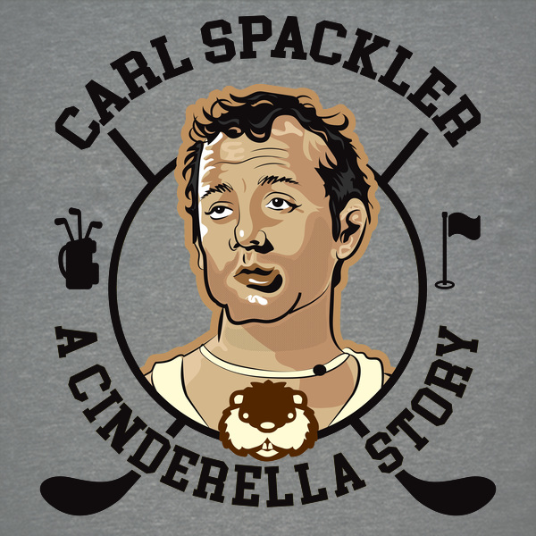 NeatoShop: Carl Spackler A Cinderella Story