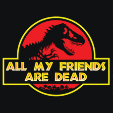 Textual Tees: All My Friends Are Dead