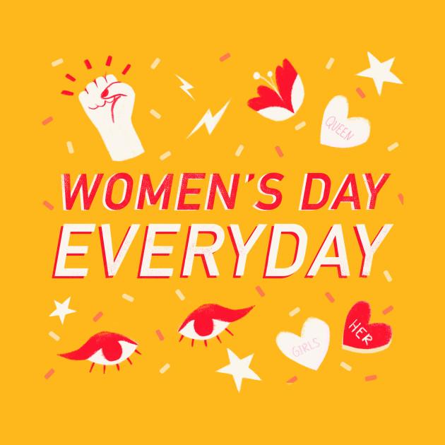TeePublic: Women's Day Everyday