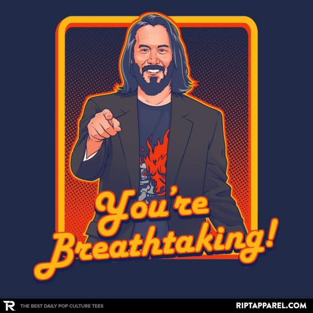 Ript: You're Breathtaking!