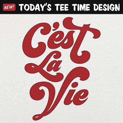 6 Dollar Shirts: C'est La Vie