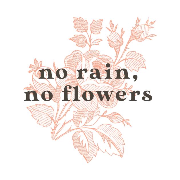 TeePublic: No Rain No Flowers