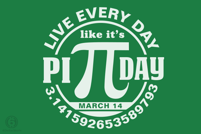 6 Dollar Shirts: Every Day Pi Day
