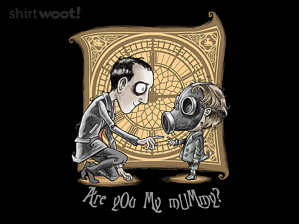 Woot!: I am not your mummy