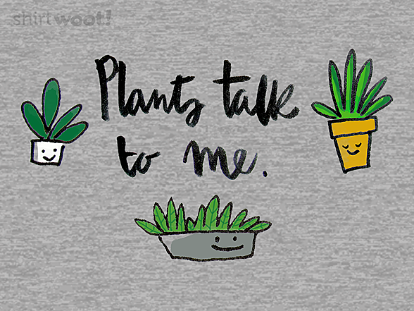 Woot!: Plants Talk to Me