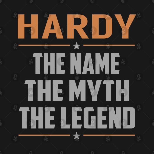 TeePublic: HARDY The Name The Myth The Legend