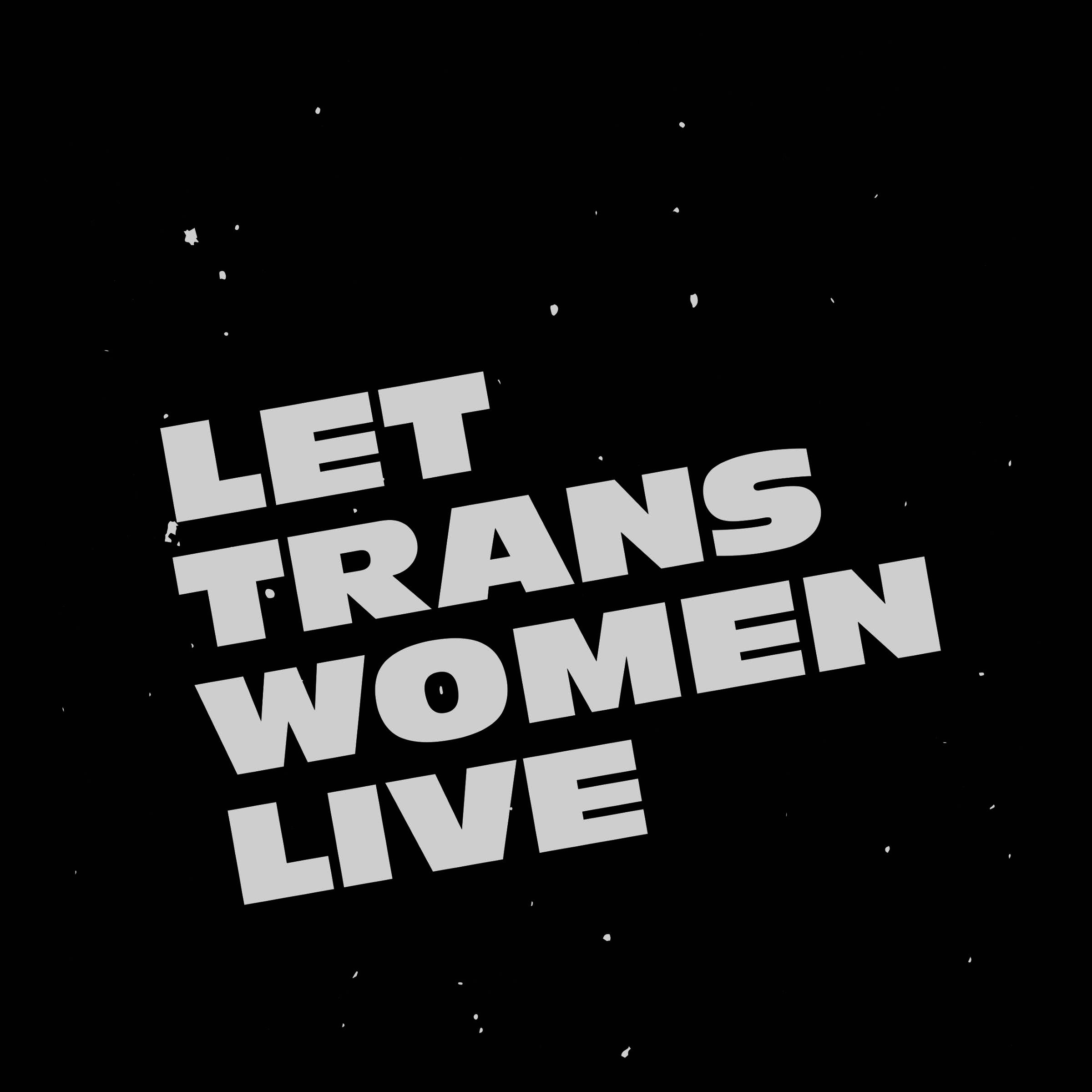 Cotton Bureau: Let Trans Women Live