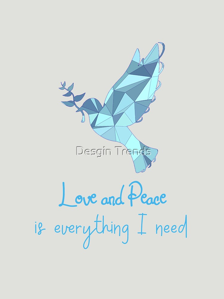 RedBubble: Love and Peace is everything i need