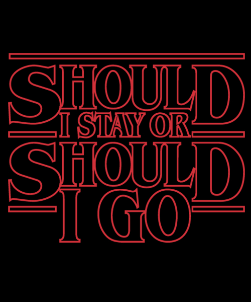 Qwertee: Should I Stay Or Should I Go