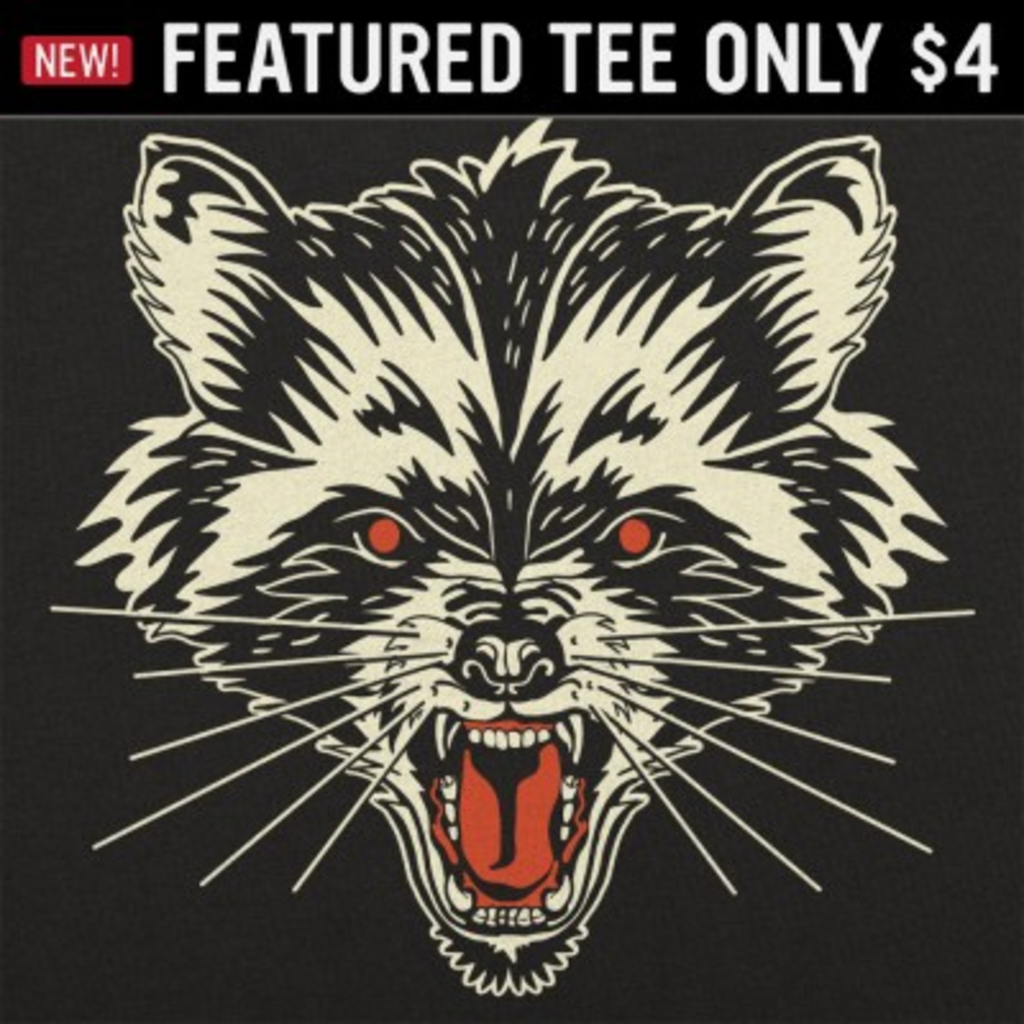 6 Dollar Shirts: Raccoon Rage