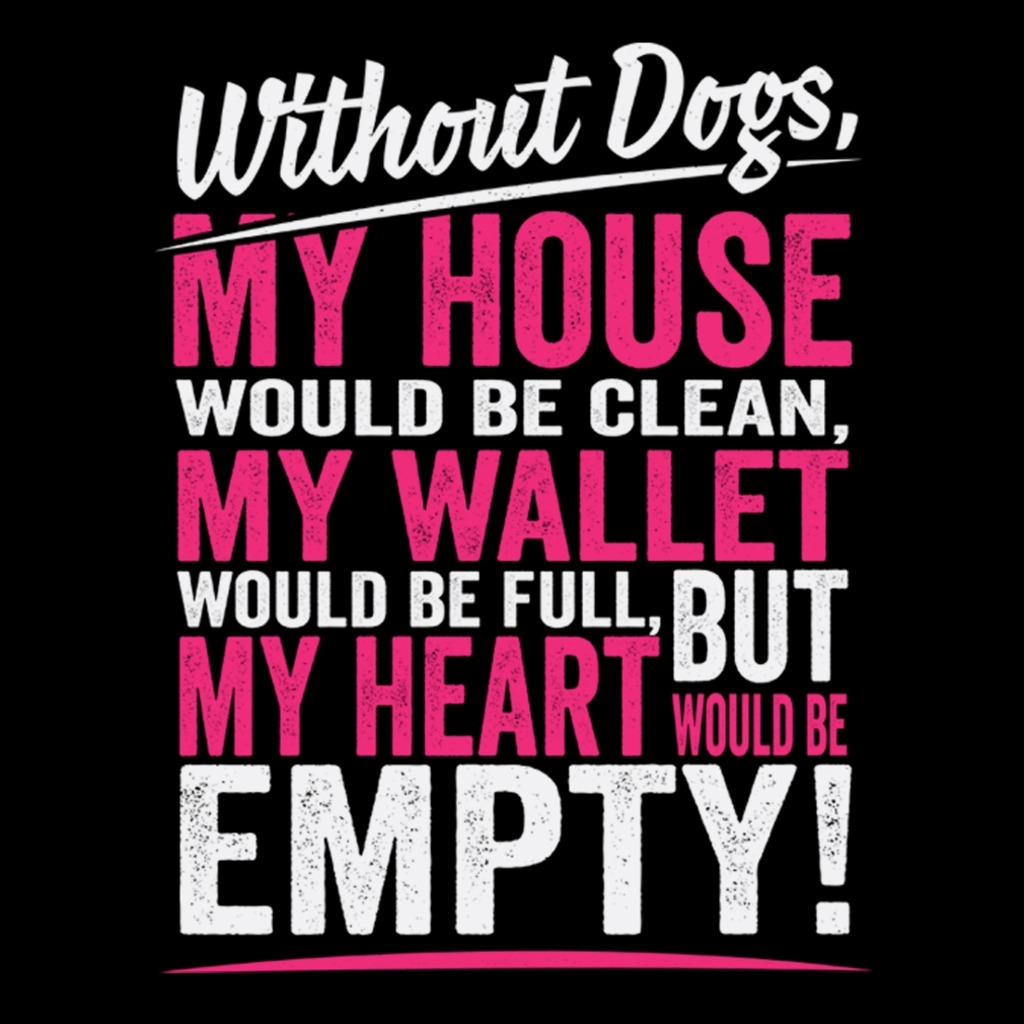 TeeTournament: Without Dog, My Heart would be Empty
