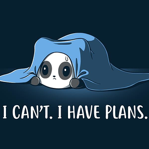 TeeTurtle: I Can't. I Have Plans.