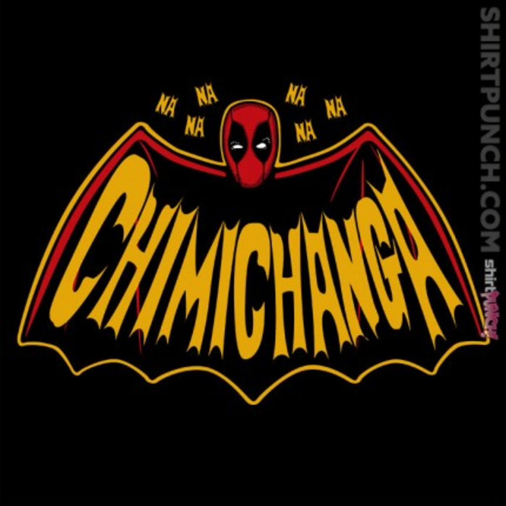 ShirtPunch: Bat Chimichanga