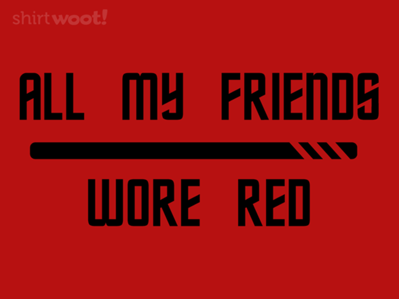 Woot!: Red Shirt Friends - $15.00 + Free shipping