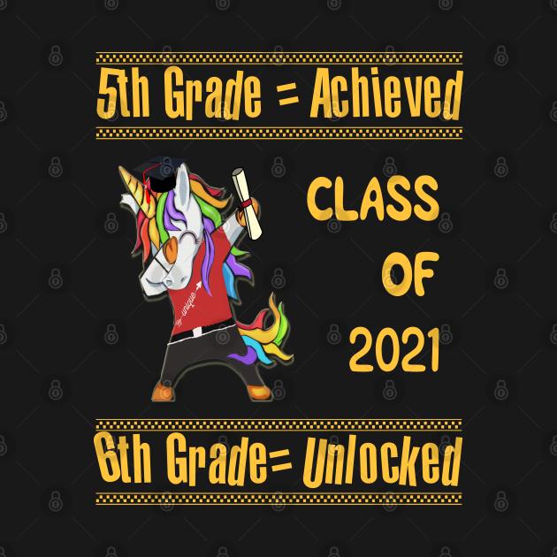 TeePublic: 5th Grade Achieved 6th Grade Unlocked Class of 2021 Dabbing Unicorn boy