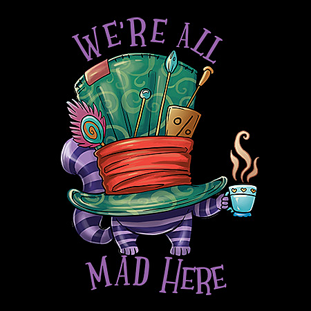 MeWicked: We're All Mad Here - Cheshire Cat in Mad Hatter's Hat Holding a Cup of Tea
