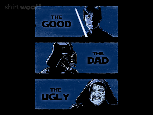 Woot!: The Good the Dad and the Ugly
