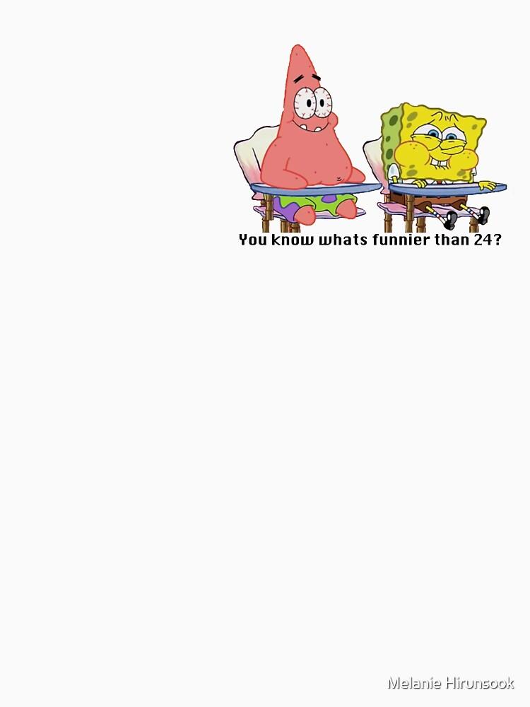 RedBubble: Spongebob squarepants - You know whats funnier than 24? meme