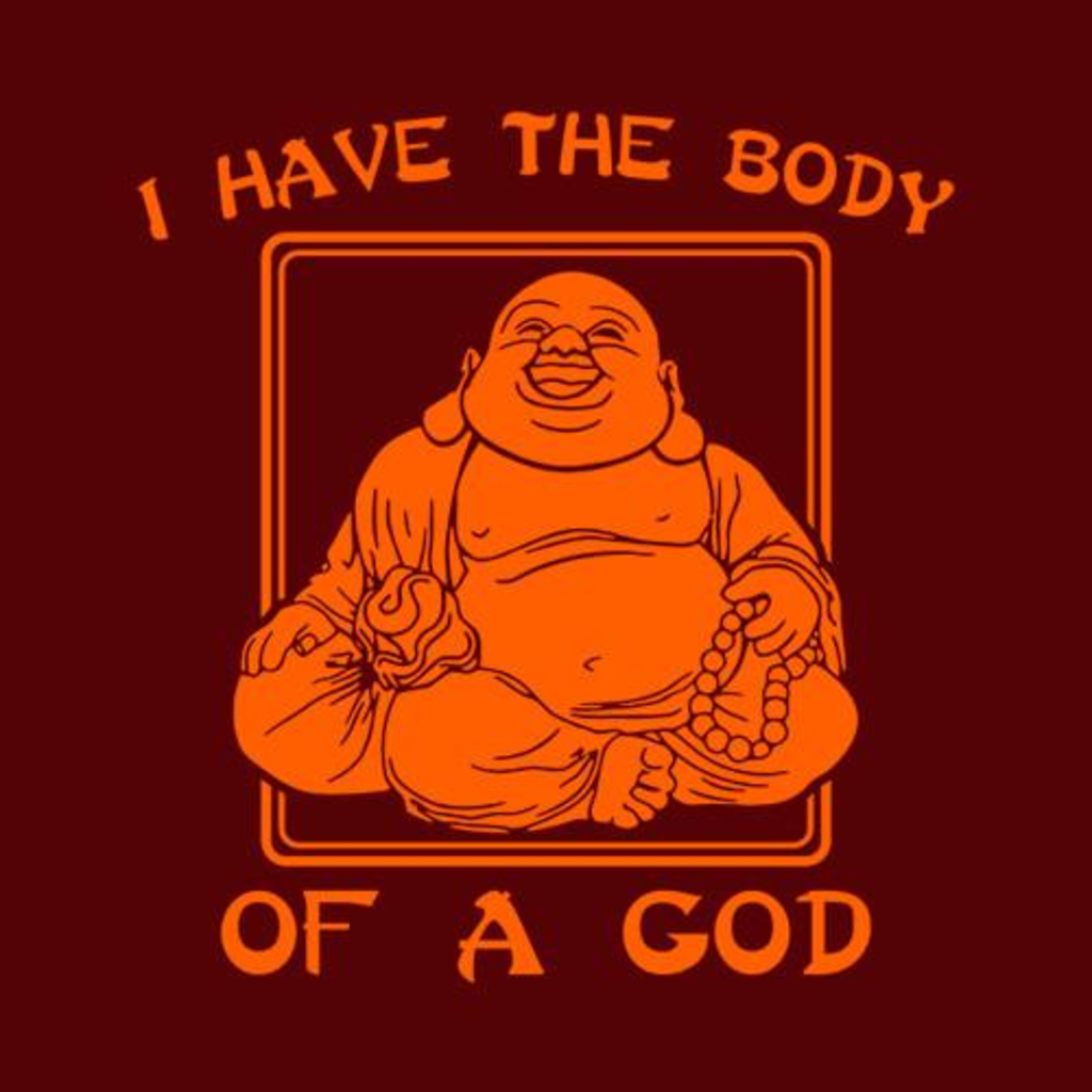Five Finger Tees: I Have The Body Of A God T-Shirt