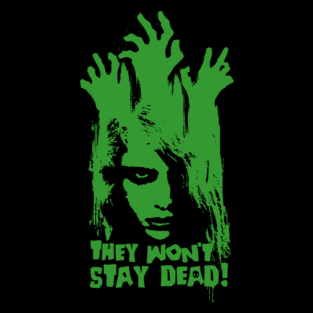 Pop-Up Tee: They Won't Stay Dead