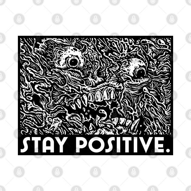 TeePublic: Stay Positive