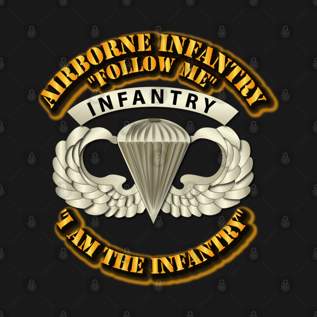 TeePublic: Airborne Badge - Infantry - Follow Me I am the Infantry