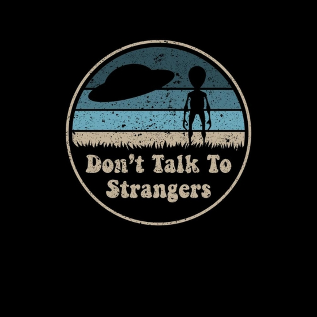 BustedTees: Don't Talk To Strangers