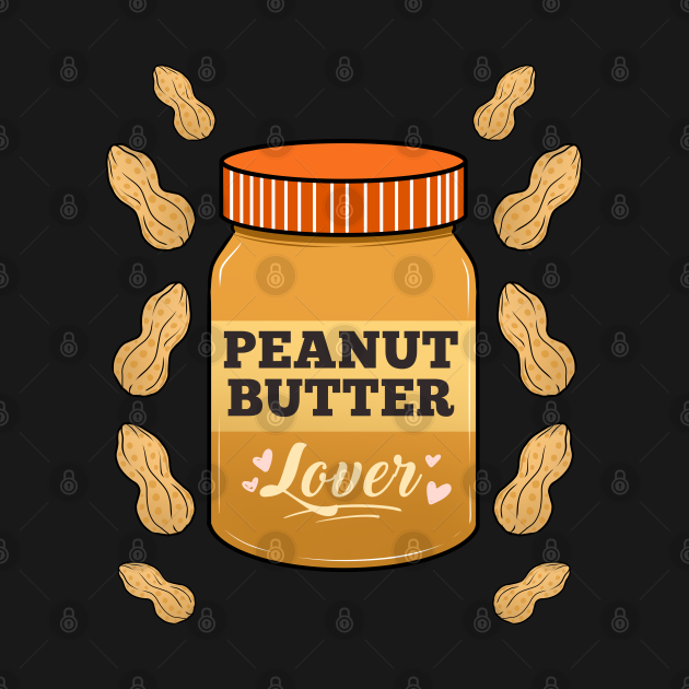 TeePublic: Peanut Butter Lover For Peanut Butter Lover
