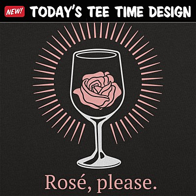 6 Dollar Shirts: Rosé, Please