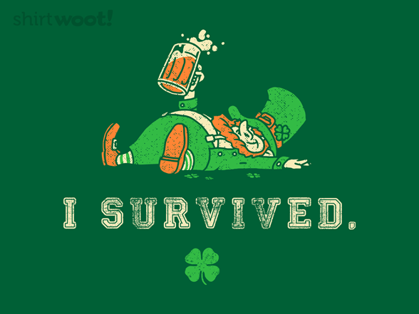 Woot!: I Survived St. Patty's - $8.00 + $5 standard shipping