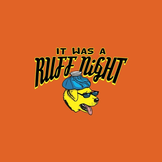 BustedTees: Was a Ruff Night