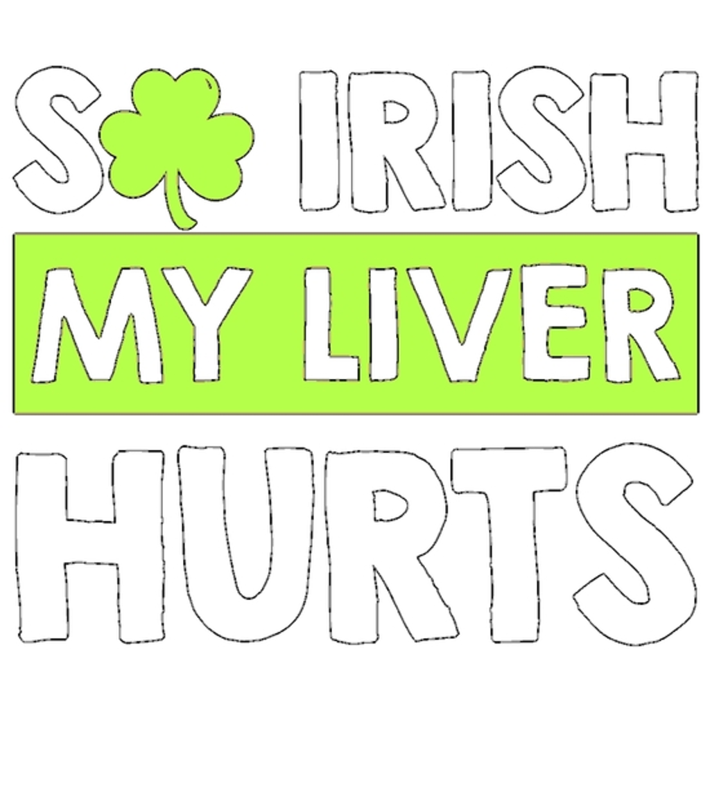 BustedTees: So Irish My Liver Hurts