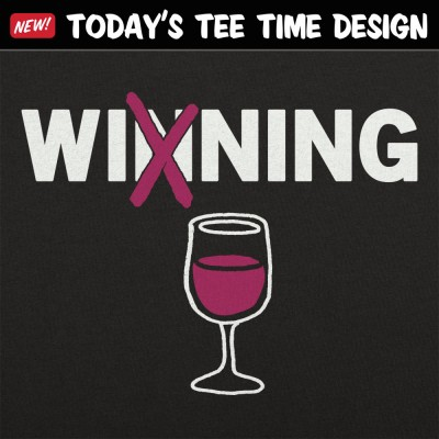 6 Dollar Shirts: Wine Winning