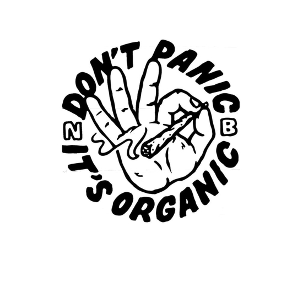 BustedTees: DON'T PANIC IT'S ORGANIC