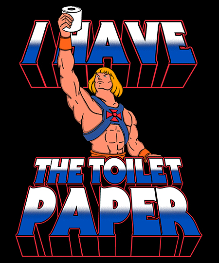 Qwertee: I have the toilet paper