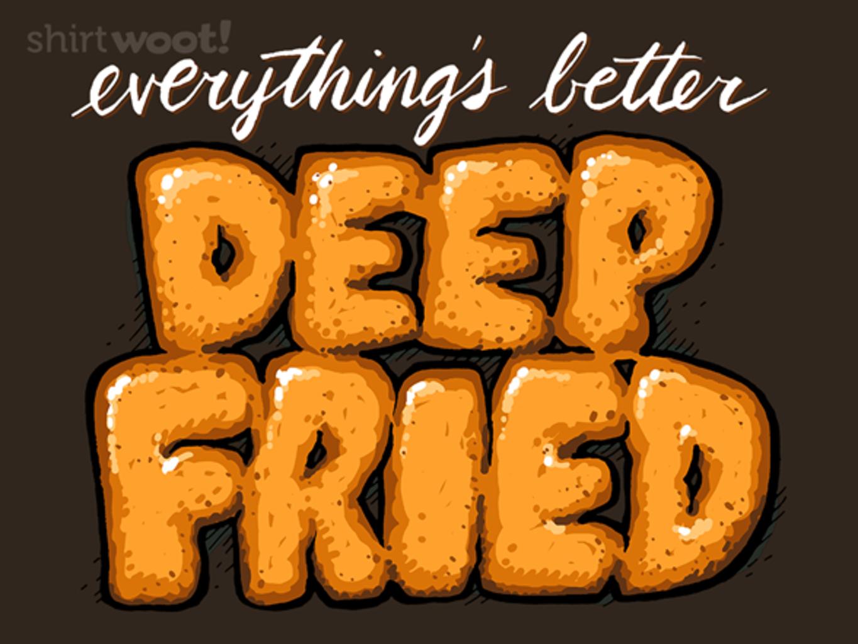 Woot!: Deep Fried