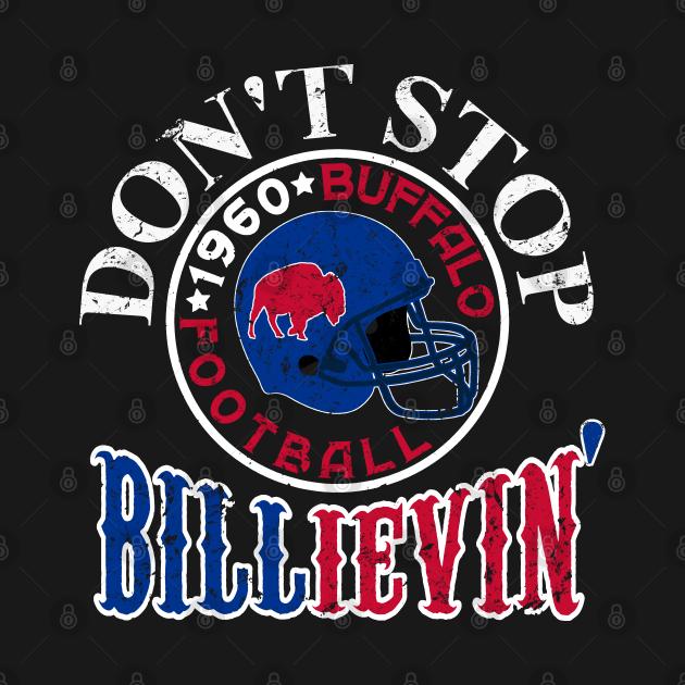 TeePublic: Billieve in Buffalo Funny 1960 Buffalo Bills
