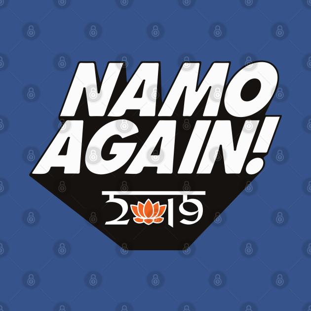 TeePublic: Namo Again Modiji 2019 Narendra Modi BJP Supporter T-shirt