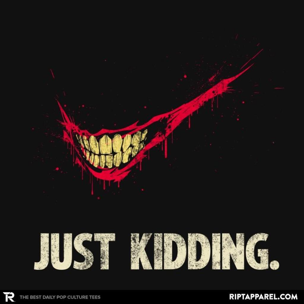 Ript: Just Kidding