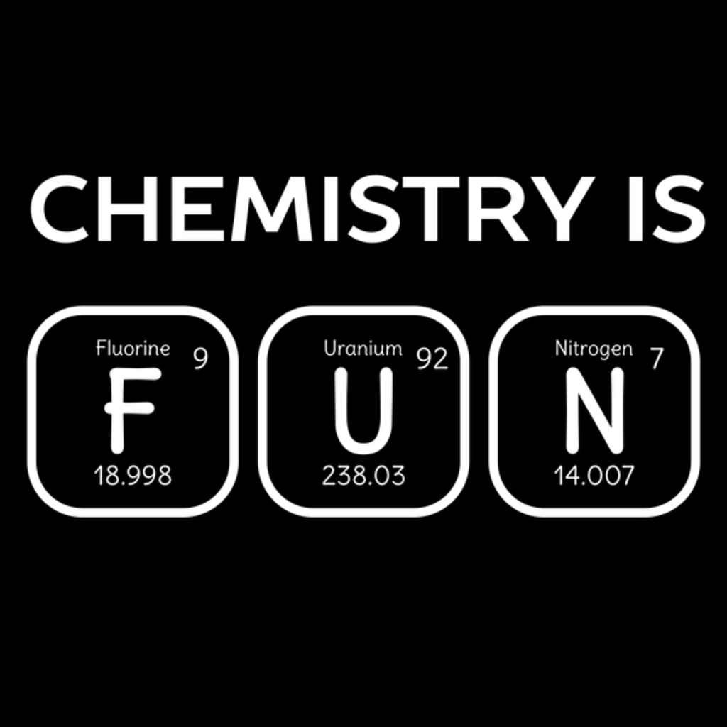 NeatoShop: You know chemistry is fun