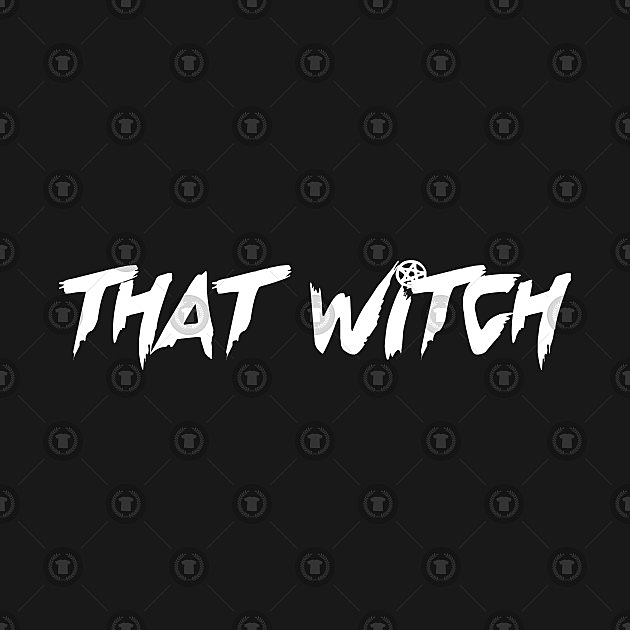 TeePublic: That Witch