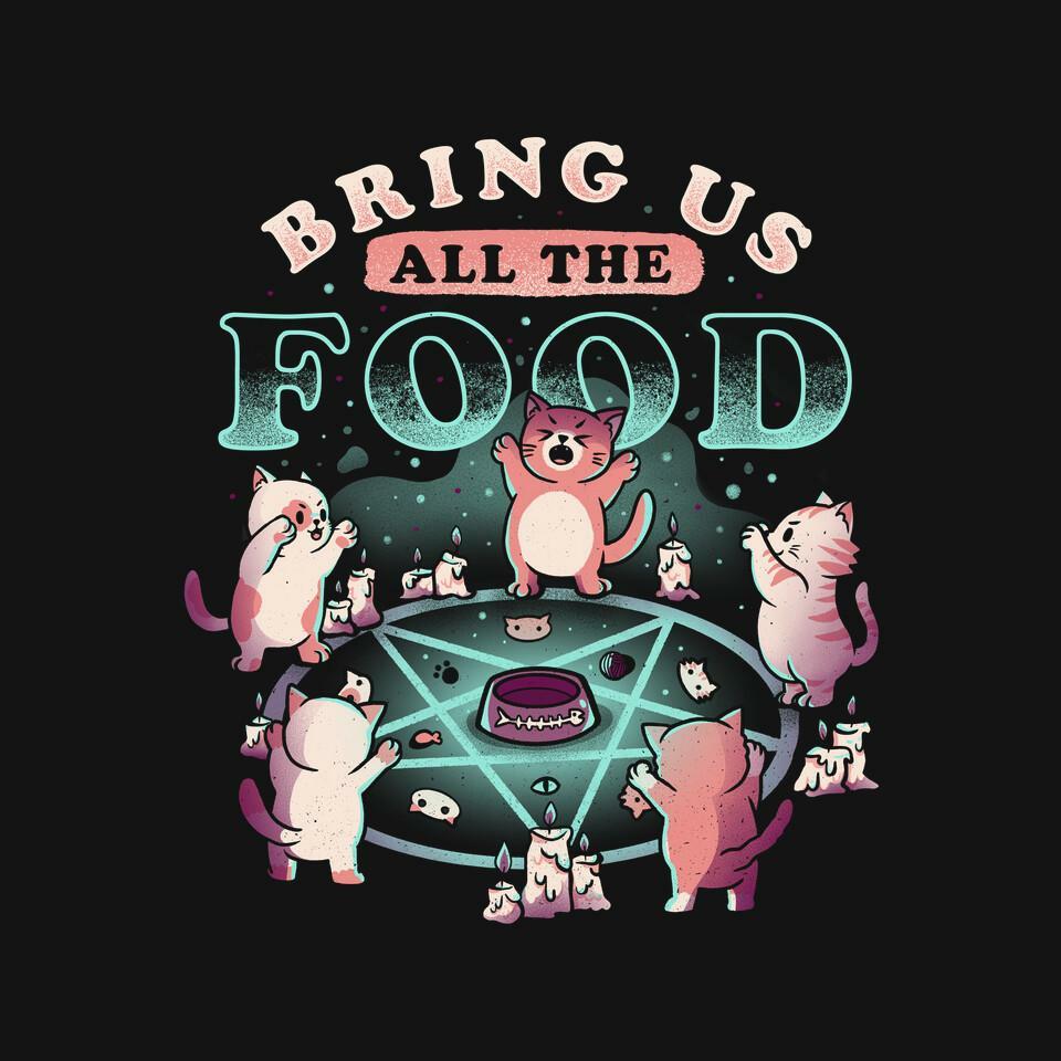 TeeFury: Bring Us All The Food