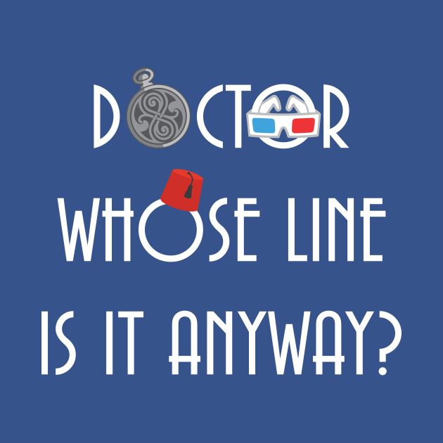 TeePublic: Doctor Whose Line Is It Anyway?