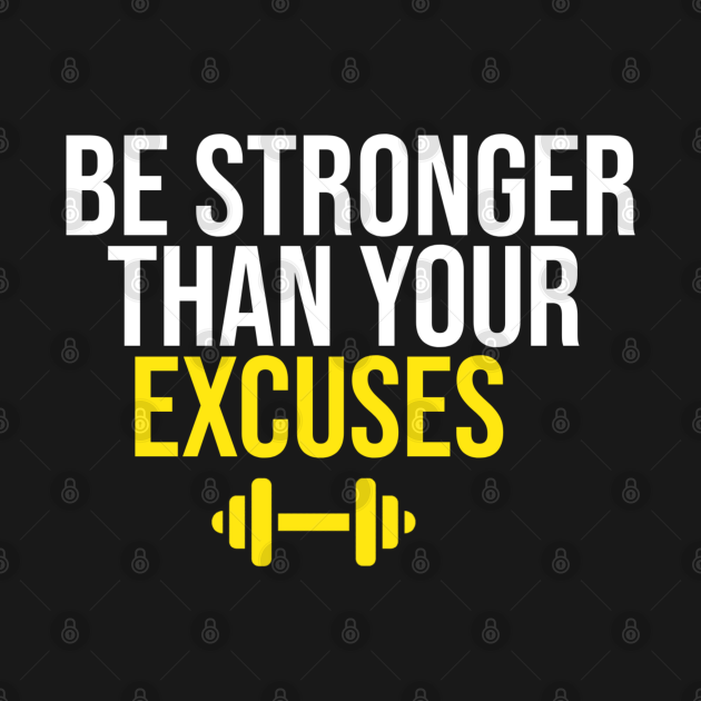 TeePublic: Be Stronger Than Your Excuses