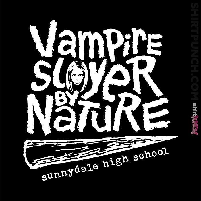 ShirtPunch: Vampire Slayer By Nature