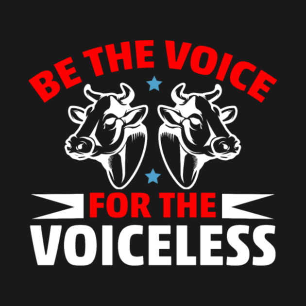 TeePublic: Be The Voice For The Voiceless Cow
