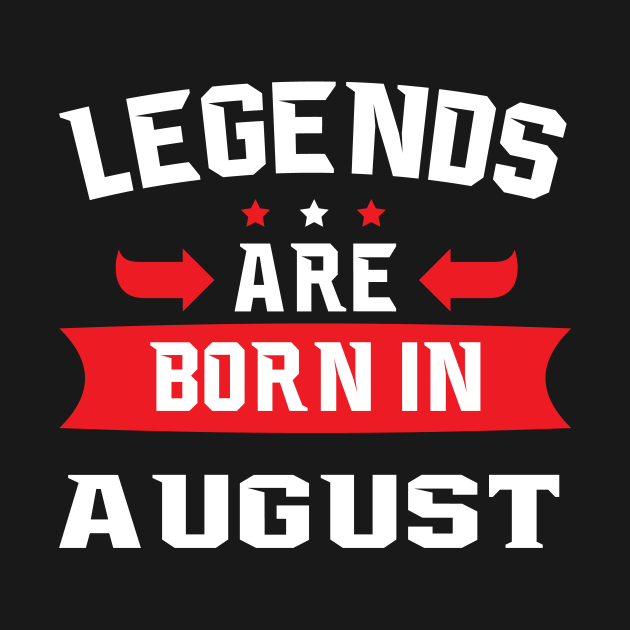 TeePublic: legends are born in august