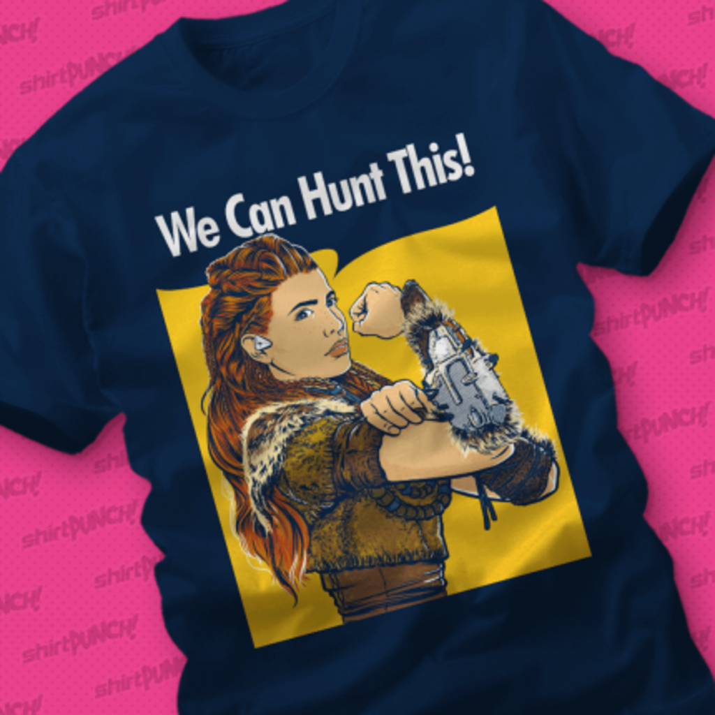 ShirtPunch: We Can Hunt This!